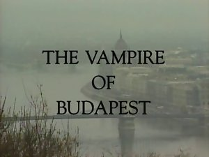 The Vampire Of Budapest